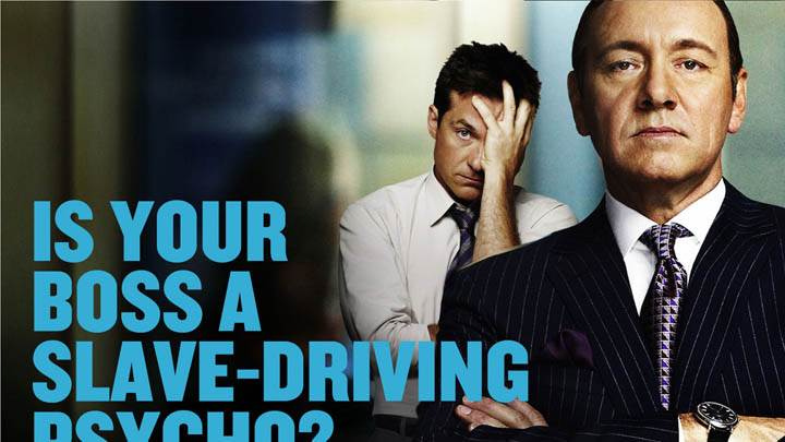Horrible Bosses – Is Your Boss A Slave-Driving Psycho